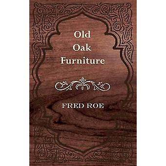 Old Oak Furniture by Fred Roe