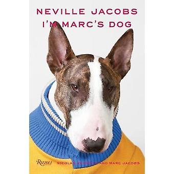 Neville Jacobs - I'm Marc's Dog by Nicolas Newbold - 9780789335647 Book