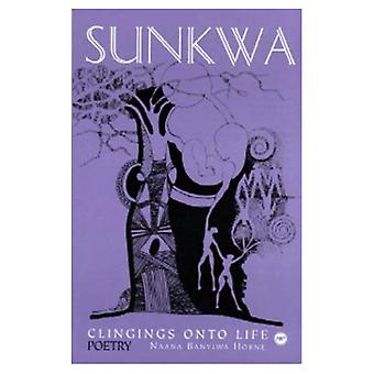 Sunkwa: Clingings op leven
