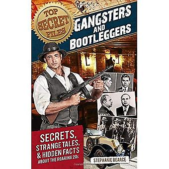 Top Secret Files: Gangsters and Bootleggers: Secrets, Strange Tales, and Hidden Facts about the Roaring 20s (Top...