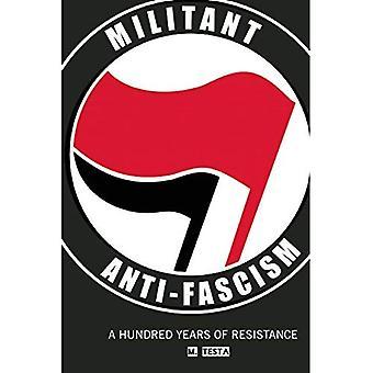 Anti-fascismo militante: Cem anos de resistência