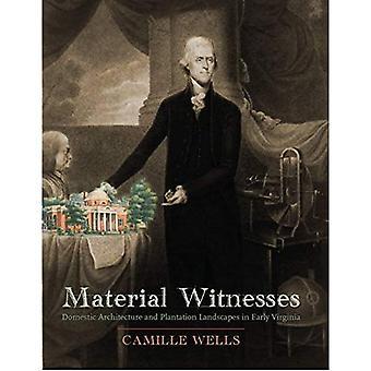 Materiële getuigen: Binnenlandse architectuur en landschappen van de plantage in vroege Virginia