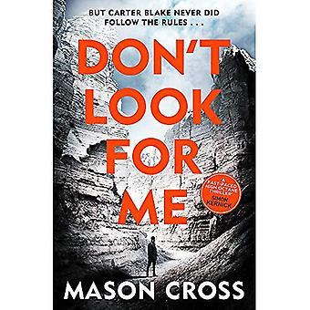 Don't Look For Me: Carter Blake Book 4 (Carter Blake� Series)