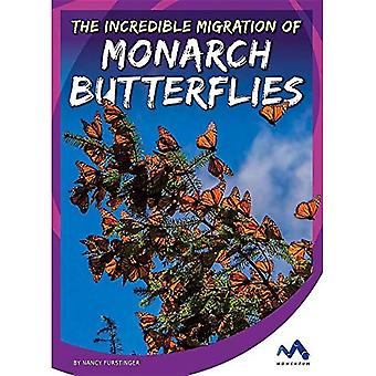 The Incredible Migration of� Monarch Butterflies (Stories from the Wild Animal Kingdom)