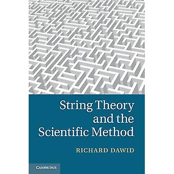 String Theory and the Scientific Method by Richard Dawid