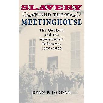 Slaveri og kirkebygningen kvækerne og Abolitionist Dilemma 18201865 af Jordan & Ryan P.