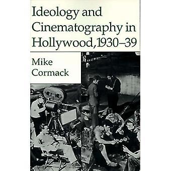 Idéologie et la photographie à Hollywood 193039 par Cormack & Michael J.