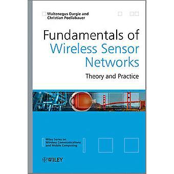 Fundamentals of Wireless Sensor Networks by Dargie