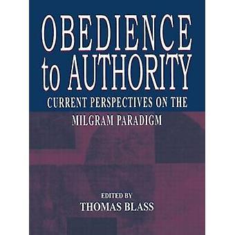 Lydnad mot myndighetens nuvarande perspektiv på den Milgram Paradigm av Blass & Thomas