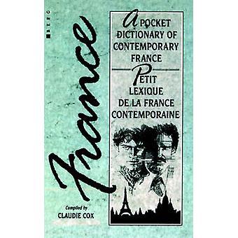 Petit Lexique de La France Contemporaine A Pocket Dictionary of Contemporary France by Cox & Claudie