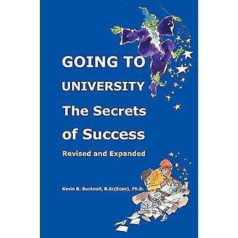 Gonna Universiteit de geheimen van succes door Bucknall & Kevin B.