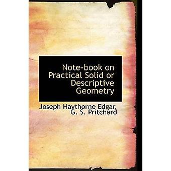 Notebook auf praktische feste oder beschreibende Geometrie von Haythorne Edgar & G. S. Pritchard & Joseph