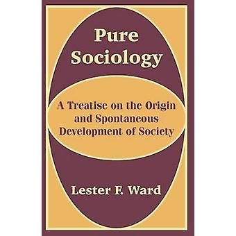 Traité de sociologie pure A l'origine et l'évolution spontanée de la société par Ward & Lester F.