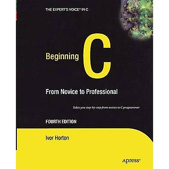 Beginning C  From Novice to Professional by Horton & Ivor