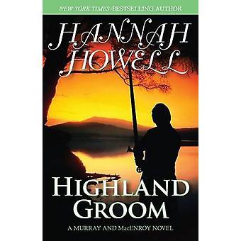 Highland Groom by Hannah Howell