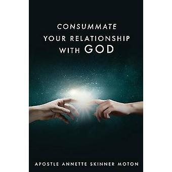 CONSUMMATE teidän suhdetta Jumalaan MOTON & APOSTOLI ANNETTE SKINNER