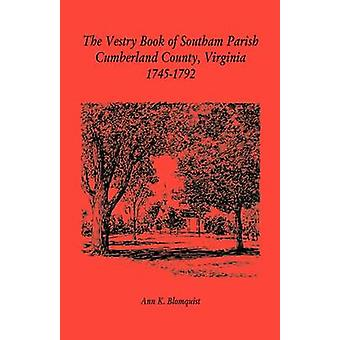 The Vestry Book of Southam Parish Cumberland County Virginia 17451792 by Blomquist & Ann K.