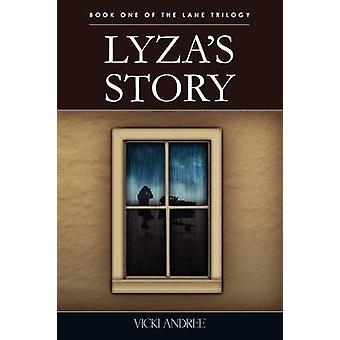 Lyzas Story Book One of the Lane Trilogy by Andree & Vicki