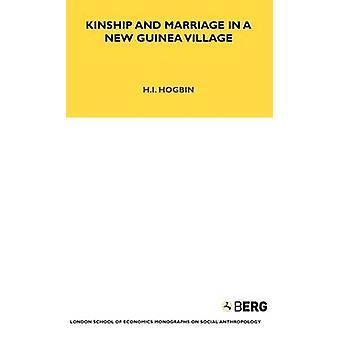 Parentela e matrimonio in un nuovo villaggio di Guinea di Hogbin & H. mi.