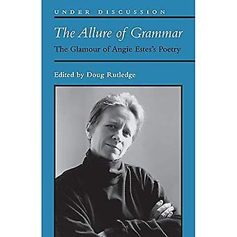 L'attrait de la grammaire: le Glamour de la poésie de Angie Estes (en Discussion)
