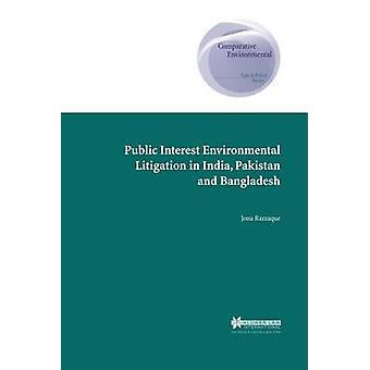Litigios ambientales de interés público en Pakistán de la India y Bangladesh por Razzaque y Jona