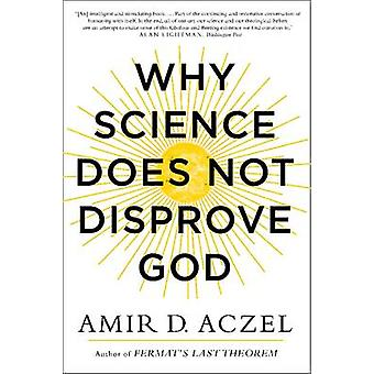 Why Science Does Not Disprove God by Amir Aczel - 9780062230607 Book