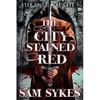 The City Stained Red by Sam Sykes - 9780316374873 Book