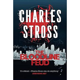 The Bloodline Feud by Charles Stross - 9780765378668 Book