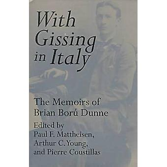With Gissing in Italy - The Memoirs of Brian Boru Dunne by Brian Boru