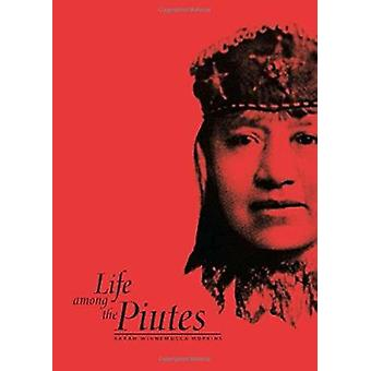 Life Among The Piutes-Their Wrongs And Claims - 9780874172522 Livre