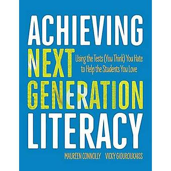 Achieving Next Generation Literacy - Using the Tests (You Think) You H