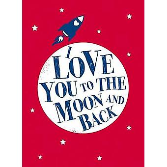 I Love You to the Moon and Back by Andrews McMeel Publishing - Andrew