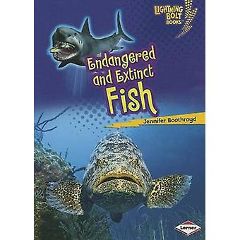 Endangered and Extinct Fish by Jennifer Boothroyd - 9781467723701 Book