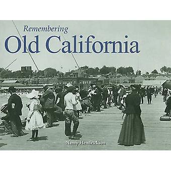 Remembering Old California by Nancy Hendrickson - 9781596527966 Book