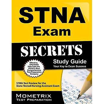 STNA Exam Secrets - STNA Test Review for the State Tested Nursing Assi
