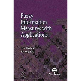 Fuzzy Information Measures with Applications by D. S. Hooda - Vivek R