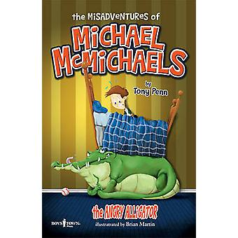 The Misadventures of Michael Mcmichaels - The Angry Alligator by Tony