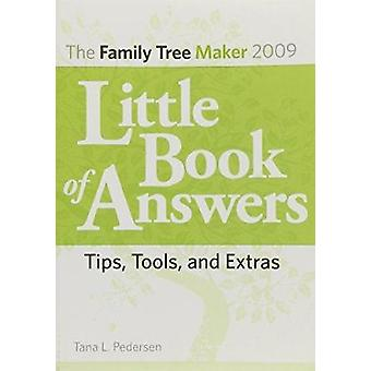 The Family Tree Maker 2009 Little Book of Answers - Tips - Tools - and