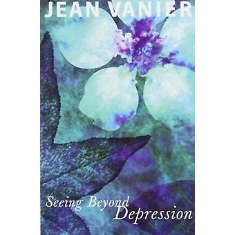 Att se bortom Depression av Jean Vanier - 9780809140572 bok