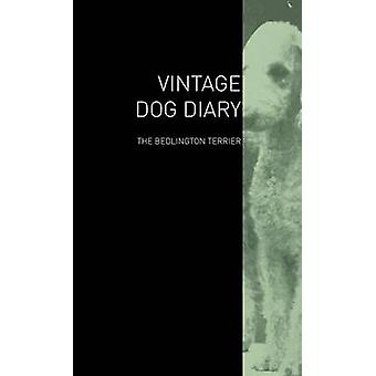 The Vintage Dog Diary  The Bedlington Terrier by Various