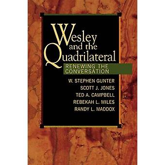 Wesley and the Quadrilateral by Gunter & W. Stephen