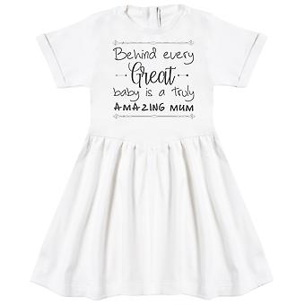 Behind Every Great Baby Is A Truly Amazing Mum Baby Dress
