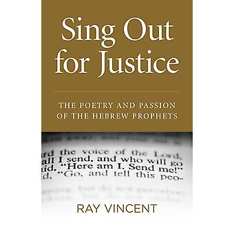 Sing Out for Justice by Ray Vincent