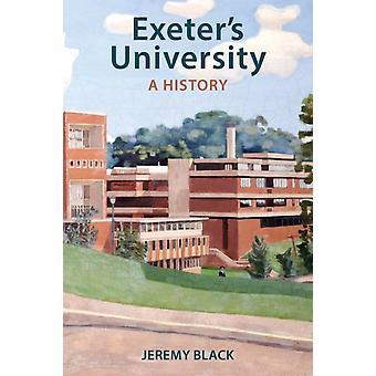 Exeters University A History by Black & Jeremy