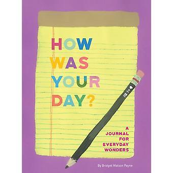 How Was Your Day by Bridget Watson Payne