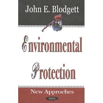 Environmental Protection  New Approaches by John E Blodgett