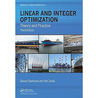 Linear and Integer Optimization  Theory and Practice Third Edition by Gerard Sierksma & Yori Zwols