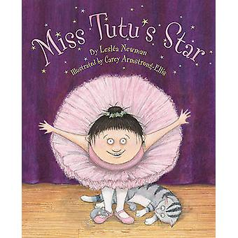 MIss Tutu's Star by Leslea Newman - Carey Armstrong-Ellis - 978081098