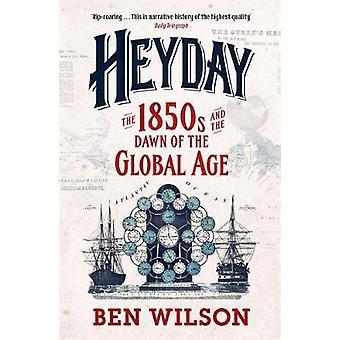 Storhedstid - 1850-erne og begyndelsen af den globale alder af Ben Wilson - 9780