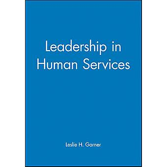 Leadership Human Services by Garner